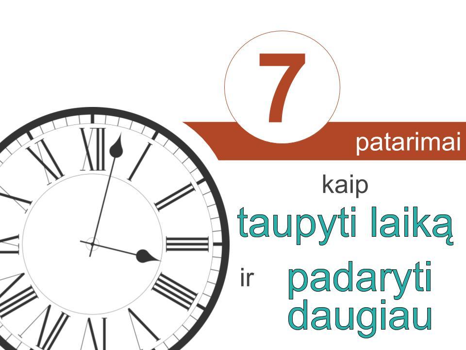 Ar mokate taupyti laiką?